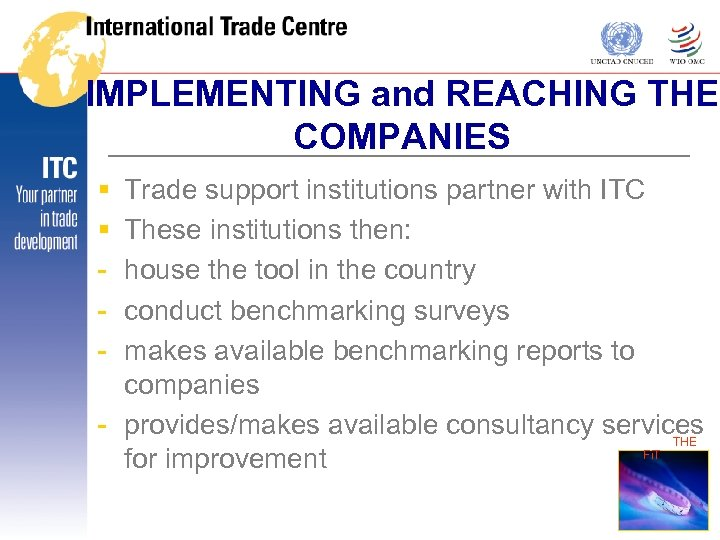 IMPLEMENTING and REACHING THE COMPANIES § § - Trade support institutions partner with ITC
