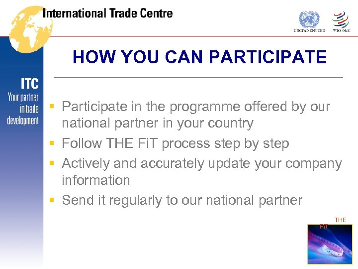 HOW YOU CAN PARTICIPATE § Participate in the programme offered by our national partner