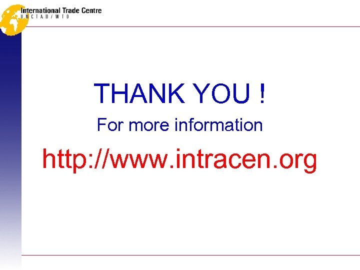 THANK YOU ! For more information http: //www. intracen. org