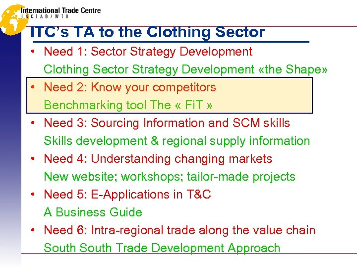 ITC's TA to the Clothing Sector • Need 1: Sector Strategy Development Clothing Sector