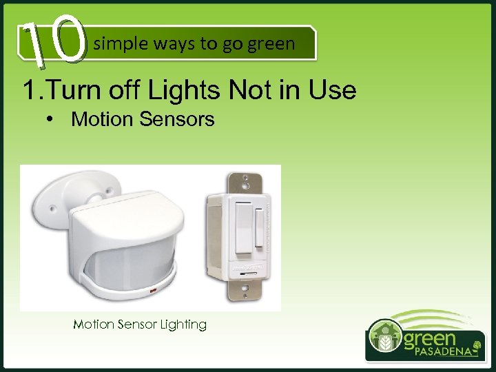 0 1 Turn off Lights Not in Use 1. simple ways to go green