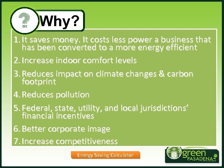 Why? 1. It saves money. It costs less power a business that has been