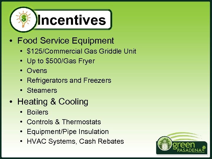Incentives • Food Service Equipment • • • $125/Commercial Gas Griddle Unit Up to