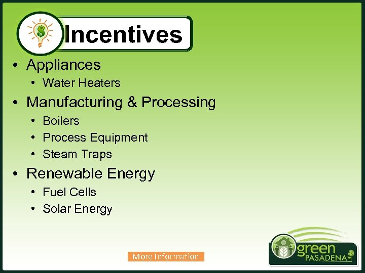 Incentives • Appliances • Water Heaters • Manufacturing & Processing • Boilers • Process