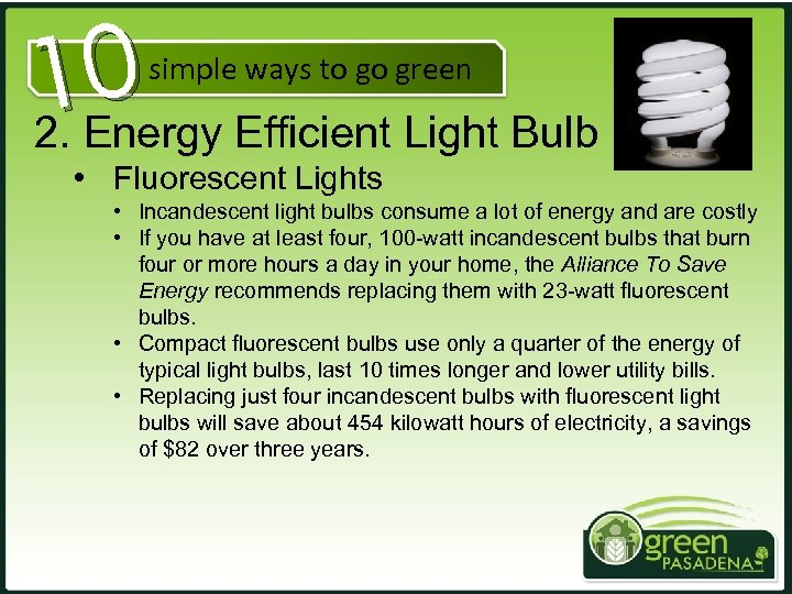 10 2. Energy Efficient Light Bulb simple ways to go green • Fluorescent Lights