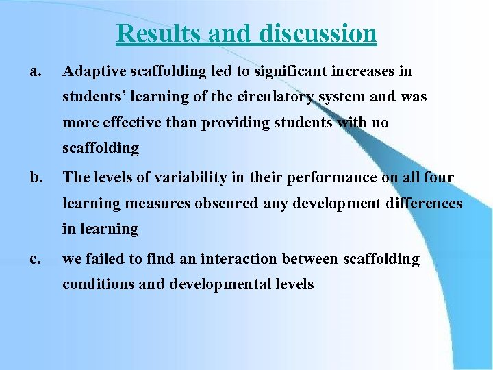 Results and discussion a. Adaptive scaffolding led to significant increases in students' learning of