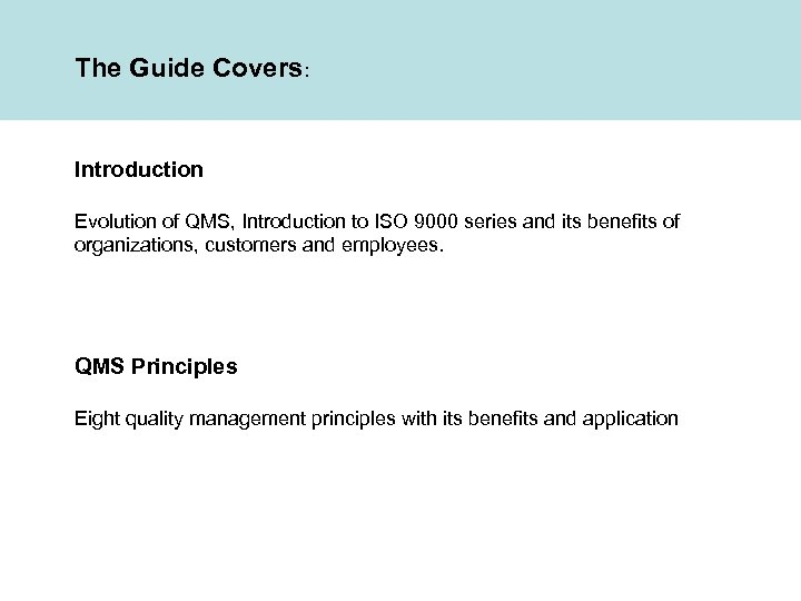 The Guide Covers: Introduction Evolution of QMS, Introduction to ISO 9000 series and its
