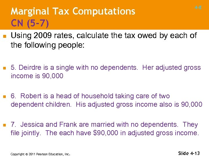 Marginal Tax Computations CN (5 -7) n n 4 -E Using 2009 rates, calculate