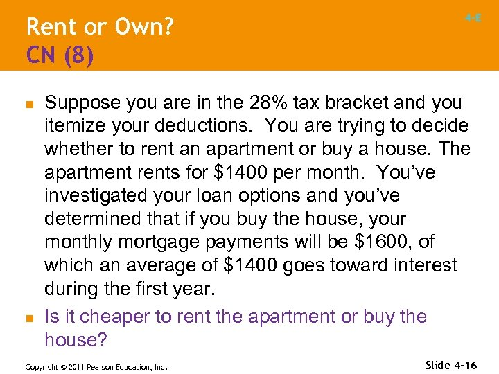 Rent or Own? CN (8) n n 4 -E Suppose you are in the