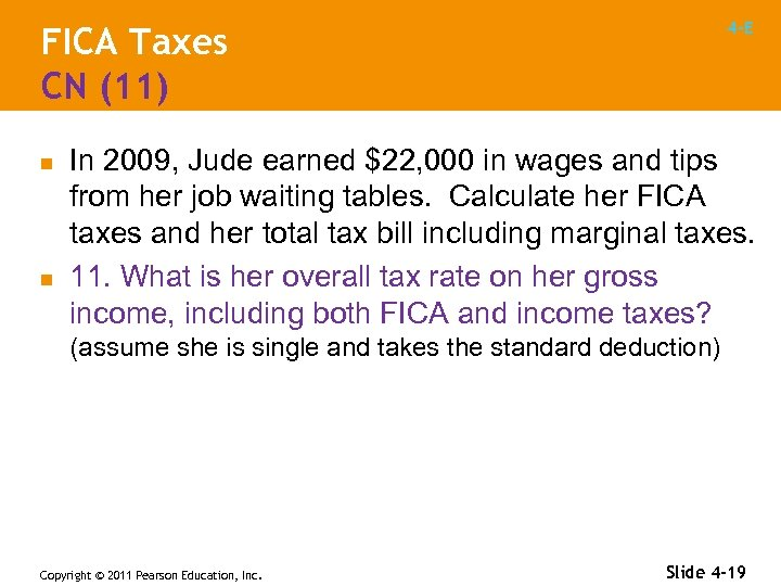 4 -E FICA Taxes CN (11) n n In 2009, Jude earned $22, 000