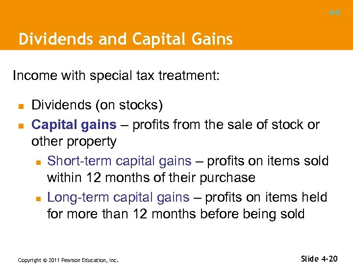 4 -E Dividends and Capital Gains Income with special tax treatment: n n Dividends