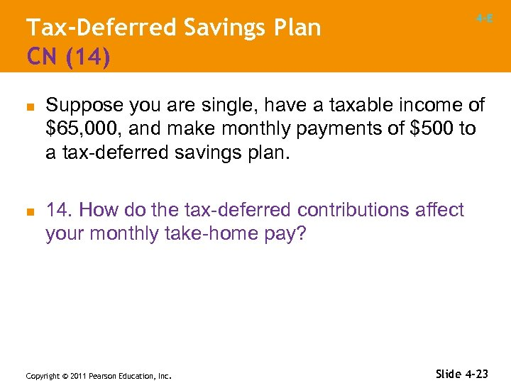 4 -E Tax-Deferred Savings Plan CN (14) n n Suppose you are single, have
