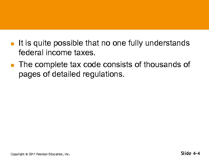 n n It is quite possible that no one fully understands federal income taxes.
