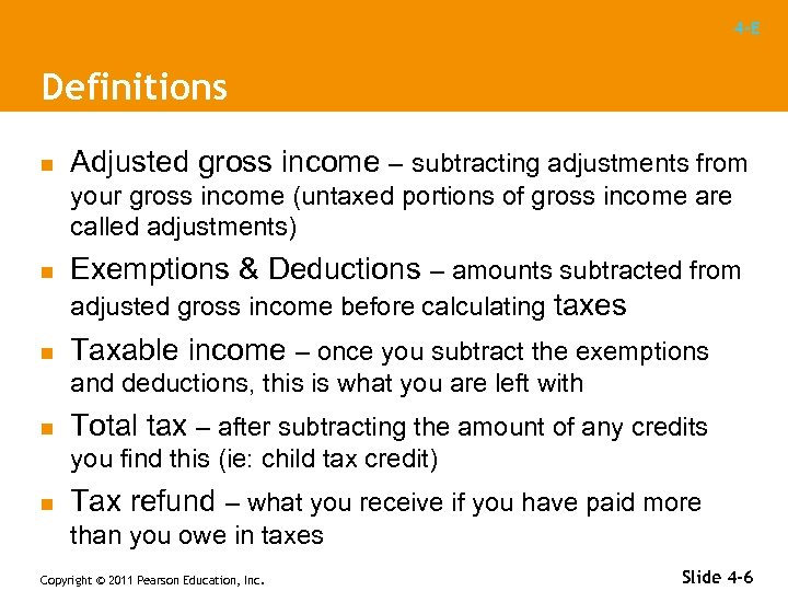 4 -E Definitions n Adjusted gross income – subtracting adjustments from your gross income