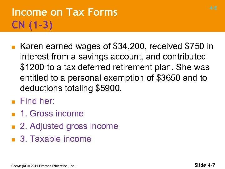 Income on Tax Forms CN (1 -3) n n n 4 -E Karen earned