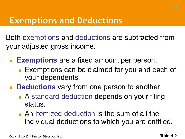 4 -E Exemptions and Deductions Both exemptions and deductions are subtracted from your adjusted