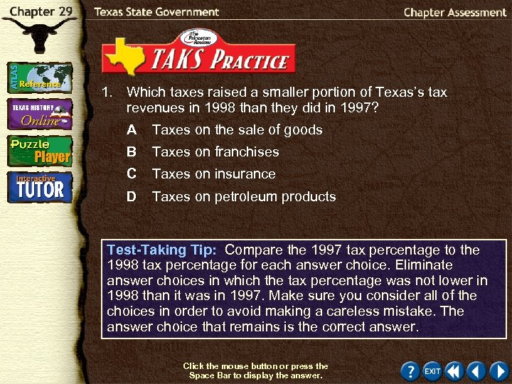 1. Which taxes raised a smaller portion of Texas's tax revenues in 1998 than