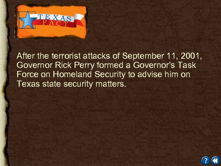 After the terrorist attacks of September 11, 2001, Governor Rick Perry formed a Governor's