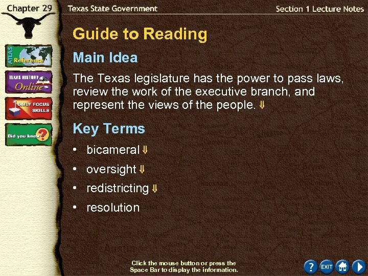 Guide to Reading Main Idea The Texas legislature has the power to pass laws,