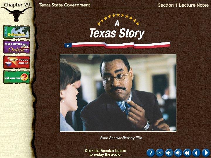 State Senator Rodney Ellis Click the Speaker button to replay the audio.
