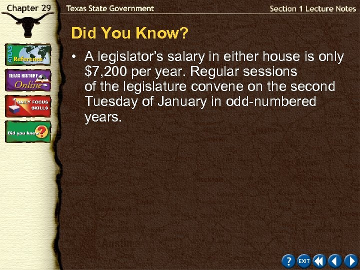 Did You Know? • A legislator's salary in either house is only $7, 200