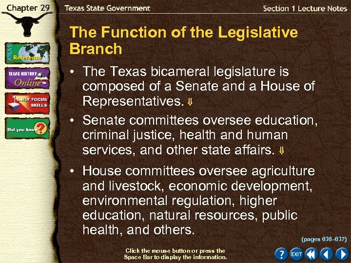 The Function of the Legislative Branch • The Texas bicameral legislature is composed of