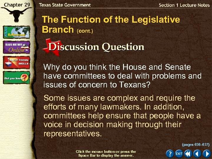 The Function of the Legislative Branch (cont. ) Why do you think the House