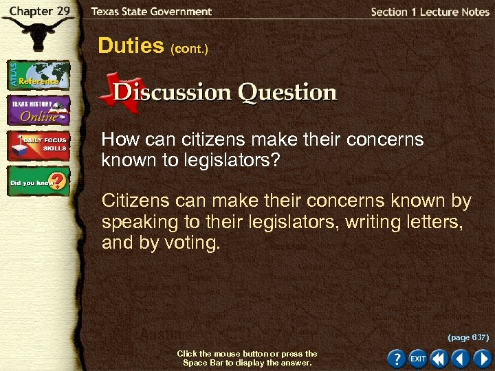 Duties (cont. ) How can citizens make their concerns known to legislators? Citizens can