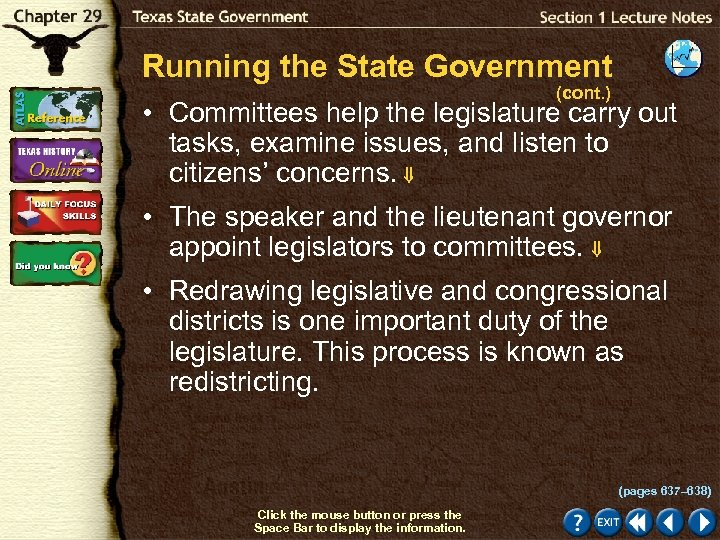 Running the State Government (cont. ) • Committees help the legislature carry out tasks,
