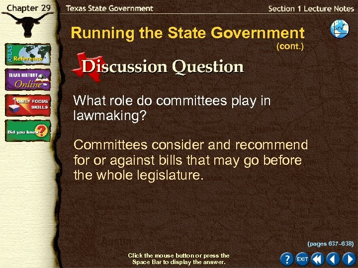 Running the State Government (cont. ) What role do committees play in lawmaking? Committees