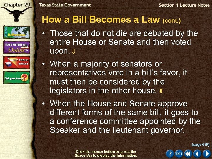 How a Bill Becomes a Law (cont. ) • Those that do not die