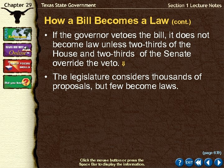 How a Bill Becomes a Law (cont. ) • If the governor vetoes the