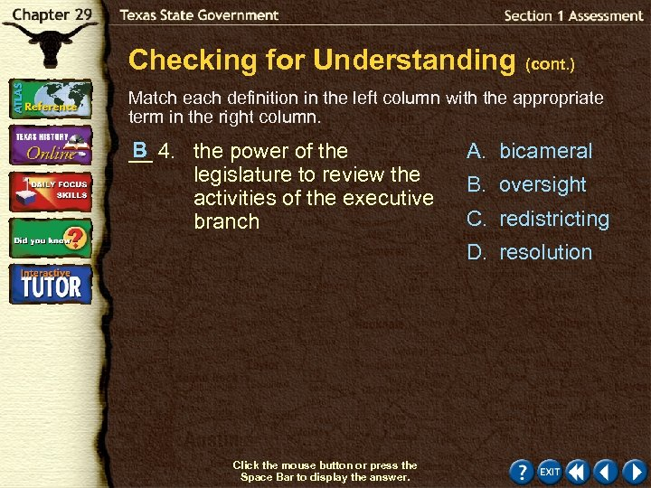 Checking for Understanding (cont. ) Match each definition in the left column with the