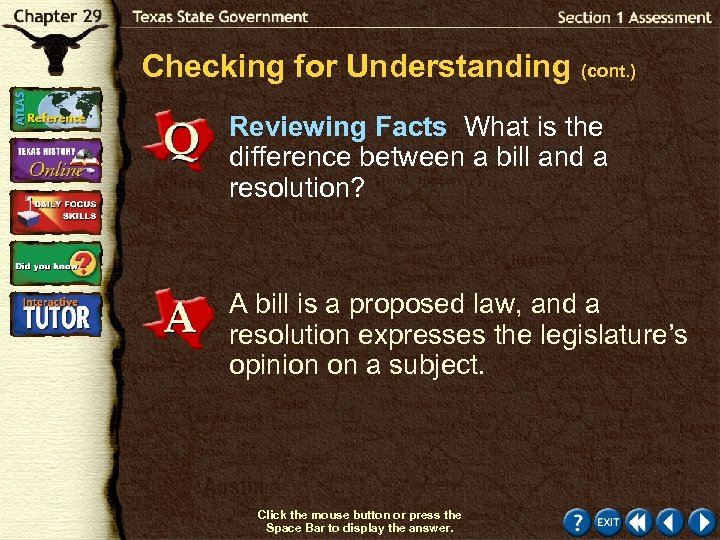 Checking for Understanding (cont. ) Reviewing Facts What is the difference between a bill