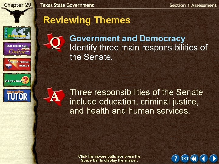 Reviewing Themes Government and Democracy Identify three main responsibilities of the Senate. Three responsibilities
