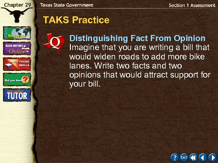 TAKS Practice Distinguishing Fact From Opinion Imagine that you are writing a bill that