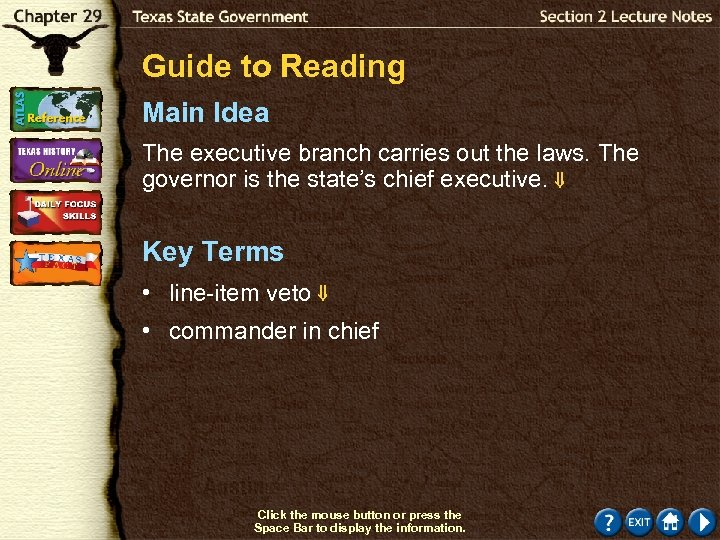 Guide to Reading Main Idea The executive branch carries out the laws. The governor
