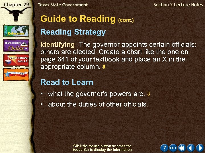 Guide to Reading (cont. ) Reading Strategy Identifying The governor appoints certain officials; others