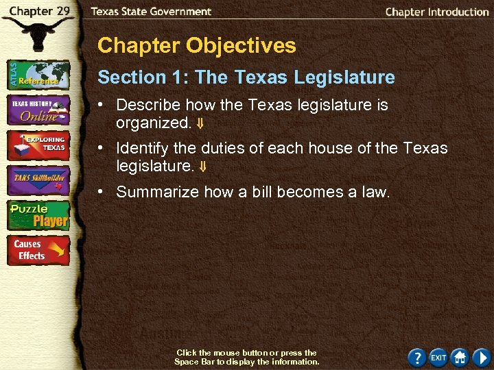 Chapter Objectives Section 1: The Texas Legislature • Describe how the Texas legislature is