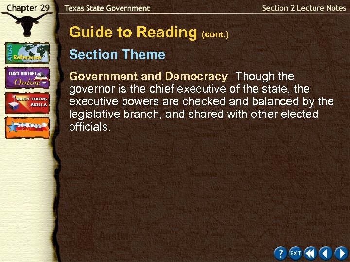 Guide to Reading (cont. ) Section Theme Government and Democracy Though the governor is