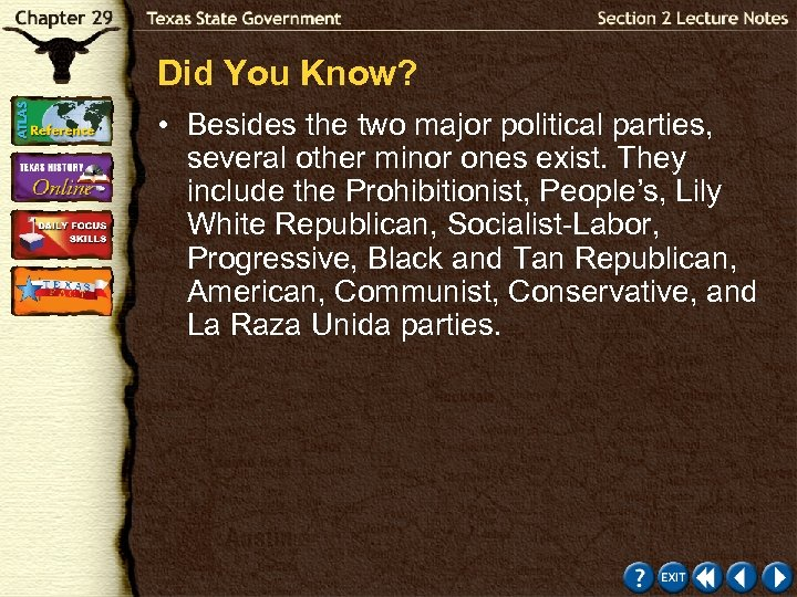 Did You Know? • Besides the two major political parties, several other minor ones