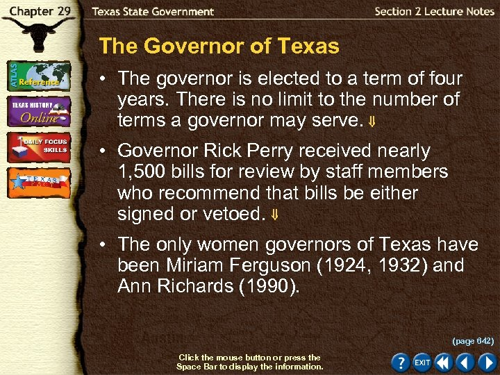 The Governor of Texas • The governor is elected to a term of four