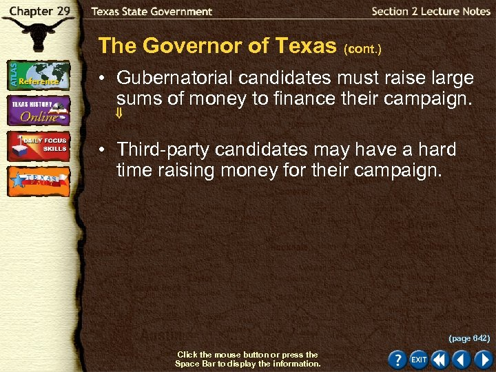 The Governor of Texas (cont. ) • Gubernatorial candidates must raise large sums of