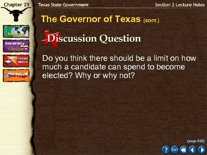 The Governor of Texas (cont. ) Do you think there should be a limit