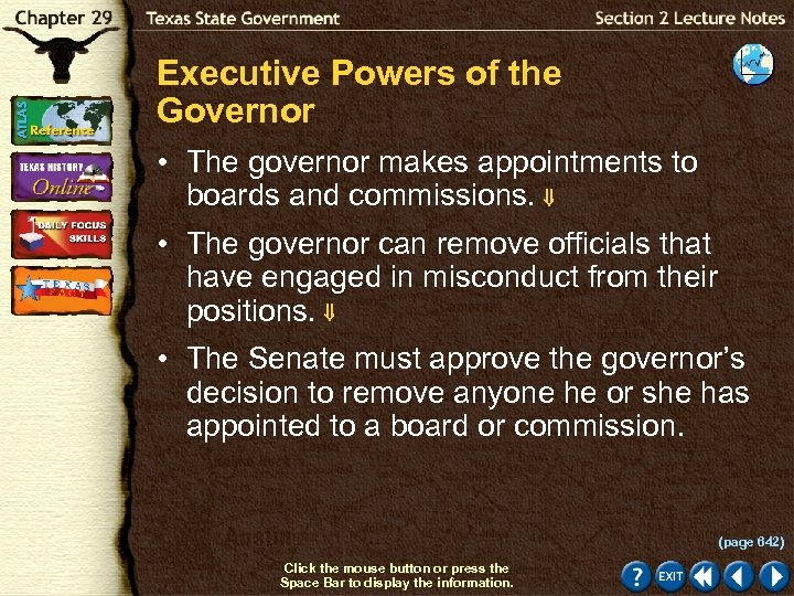 Executive Powers of the Governor • The governor makes appointments to boards and commissions.