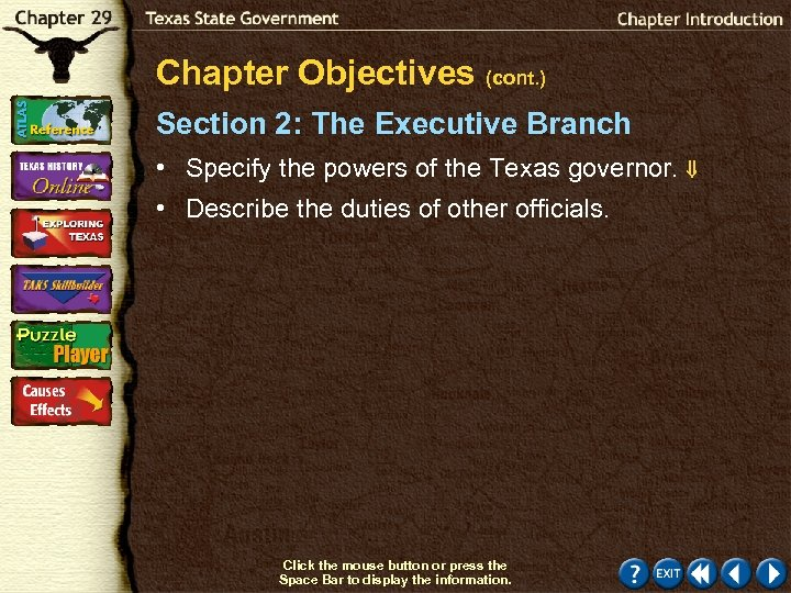 Chapter Objectives (cont. ) Section 2: The Executive Branch • Specify the powers of