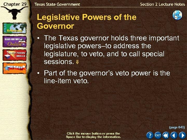 Legislative Powers of the Governor • The Texas governor holds three important legislative powers–to