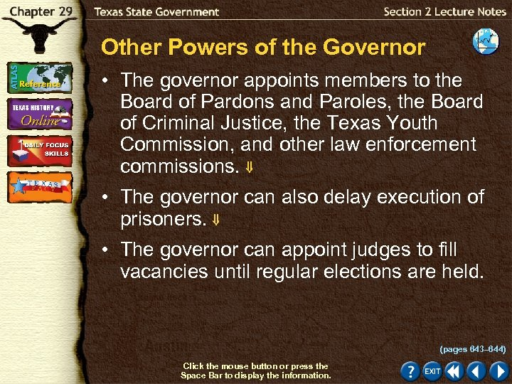 Other Powers of the Governor • The governor appoints members to the Board of