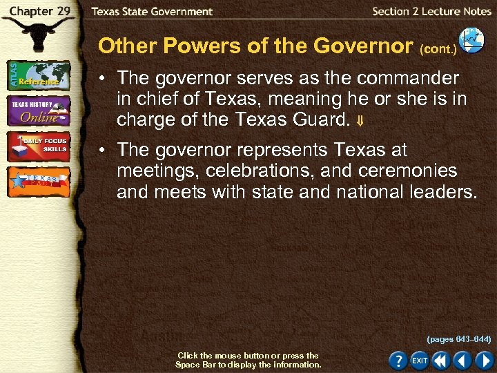 Other Powers of the Governor (cont. ) • The governor serves as the commander