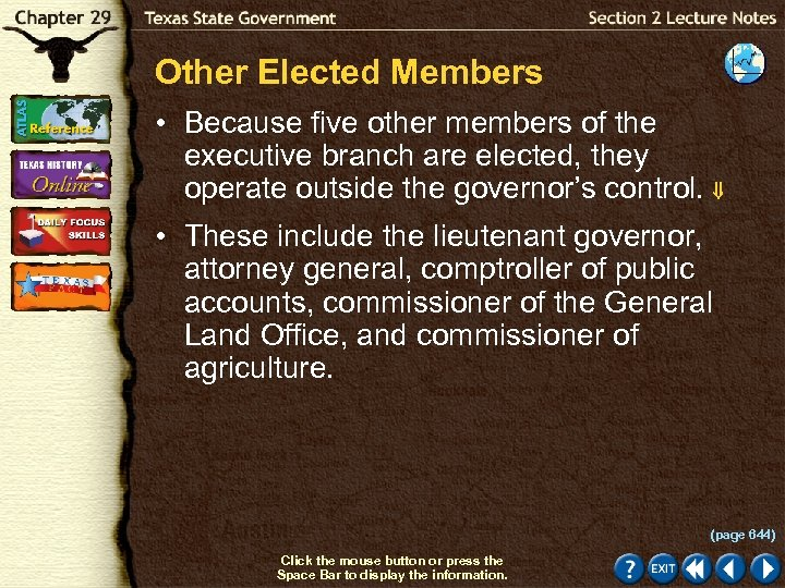 Other Elected Members • Because five other members of the executive branch are elected,